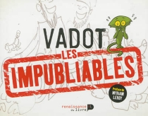 Les impubliables - NicolasVadot