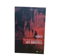 Les hommes préfèrent les grottes - Jean-LucFonck
