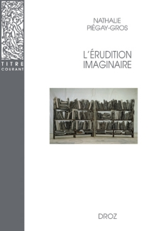 L'érudition imaginaire - NathaliePiegay-Gros