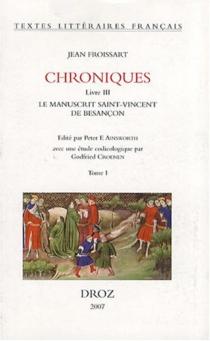 Chroniques, livre III : le manuscrit Saint-Vincent de Besançon, Bibliothèque municipale MS n° 865 - JeanFroissart