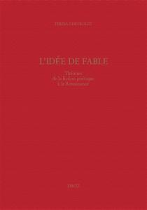 L'idée de la fable : théories de la fiction poétique à la Renaissance - TeresaChevrolet