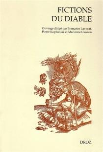 Fictions du diable : littérature et démonologie de saint Augustin à Léo Taxil -