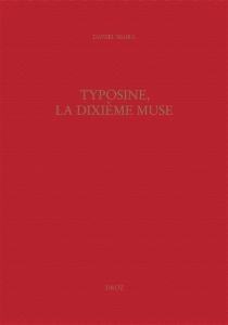 Typosine, la dixième muse : formes éditoriales des canzonieri français, 1544-1560 - DanielMaira