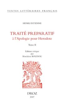 L'introduction au traité de la conformité des merveilles anciennes avec les modernes ou Traité préparatif à l'Apologie pour Hérodote - HenriEstienne