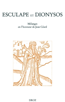 Esculape et Dionysos : mélanges en l'honneur de Jean Céard -