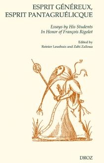 Esprit généreux, esprit pantagruélicque : in honor of François Rigolot -