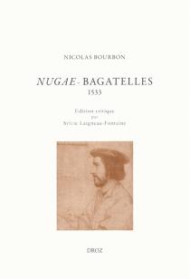 Nugae : bagatelles, 1533 - NicolasBourbon