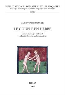 Le couple en herbe : Galeran de Bretagne et l'Escoufle à la lumière du roman idyllique médiéval - MarionVuagnoux-Ulhig