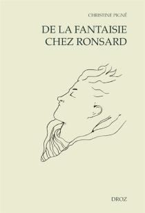 De la fantaisie chez Ronsard - ChristinePigné