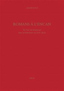Romans à l'encan : de l'art du boniment dans la littérature du XVIe siècle - ArianeBayle