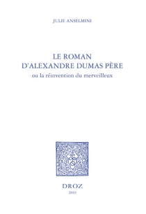 Le roman d'Alexandre Dumas père ou La réinvention du merveilleux - JulieAnselmini