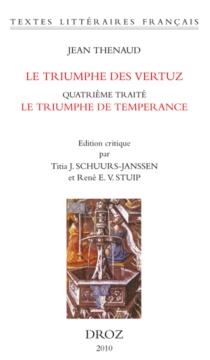Le triumphe des vertuz : quatrième traité, Le triumphe de temperance (BnF, fr. 144) - JeanThenaud