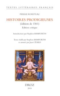 Histoires prodigieuses (édition de 1561) : édition critique - PierreBoaistuau
