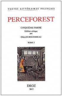 Le roman de Perceforest : cinquième partie -