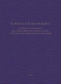 Il poeta e il suo pubblico : lettura e commento dei testi litrici nel cinquecento - Convegno internazionale di studi