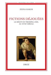 Fictions déjouées : le récit en trompe-l'oeil au XVIIIe siècle - ZeinaHakim