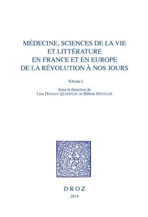 Médecine, sciences de la vie et littérature en France et en Europe de la Révolution à nos jours -