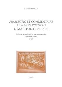 Praelectio et commentaire à la silve Rusticus d'Ange Politien (1519) - NicolasBerauld