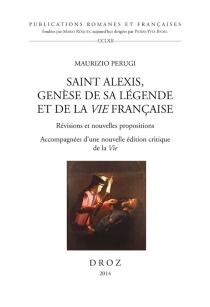 Saint Alexis, genèse de sa légende et de la Vie française : révisions et nouvelles propositions accompagnées d'une nouvelle édition critique de la Vie - MaurizioPerugi