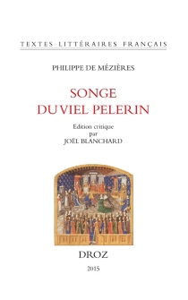Songe du viel pelerin - Philippe de Mézières