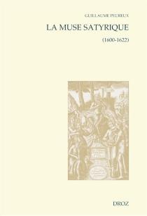 La muse satyrique : 1600-1622 - GuillaumePeureux