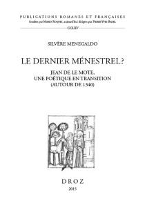 Le dernier ménestrel ? : Jean de Le Mote, une poétique en transition (autour de 1340) - SilvèreMenegaldo