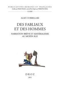 Des fabliaux et des hommes : narration brève et matérialisme au Moyen Age - AlainCorbellari