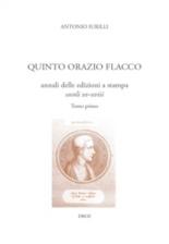 Quinto Orazio Flacco : annali delle edizioni a stampa (secoli XV-XVIII) - AntonioIurilli