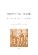 The invention of Rome : Biondo Flavio's Roma triumphans and its worlds -