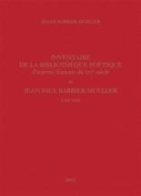 Inventaire de la bibliothèque poétique d'auteurs français du XVIe siècle de Jean Paul Barbier-Mueller : 1549-1630 - DianeBarbier-Mueller
