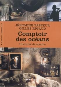 Comptoir des océans : histoires de marins - JérominePasteur