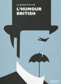 Le grand livre de l'humour british -