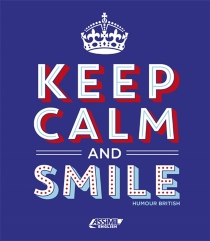 Keep calm and smile : humour british - Valérie Hanol