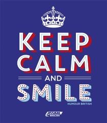 Keep calm and smile : humour british - ValérieHanol