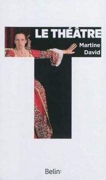 Le théâtre - MartineDavid