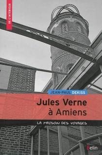 Jules Verne à Amiens : la maison des voyages - Jean-PaulDekiss