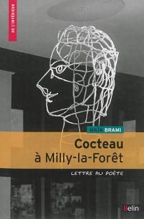 Cocteau à Milly-la-Forêt : lettre au poète - MaïaBrami