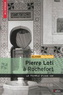 Pierre Loti à Rochefort : le temple d'une vie - OlivierDelahaye