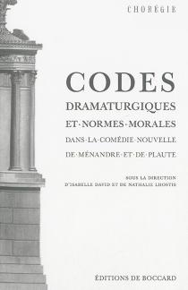 Codes dramaturgiques et normes morales dans la comédie nouvelle de Ménandre et de Plaute -