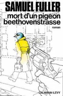 Mort d'un pigeon beethovenstrasse - SamuelFuller