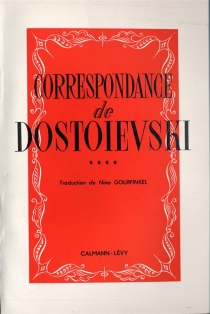 Correspondance de Dostoïevski - Fedor MikhaïlovitchDostoïevski