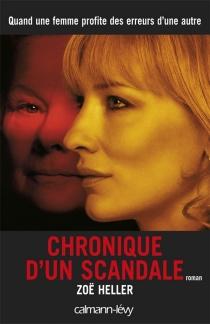 Chronique d'un scandale - ZoëHeller