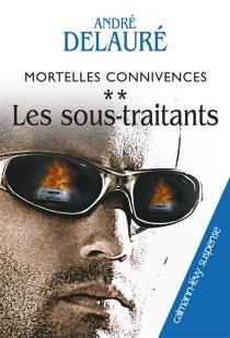 Mortelles connivences - AndréDelauré