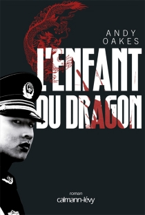 L'enfant du dragon - Andy Oakes