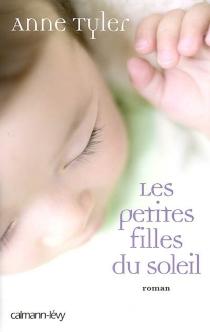 Les petites filles du soleil - AnneTyler