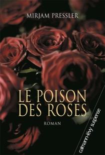 Le poison des roses - MirjamPressler