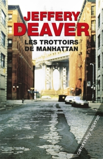 Les trottoirs de Manhattan - Jeffery Deaver