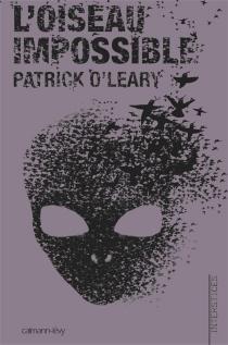 L'oiseau impossible - PatrickO'Leary