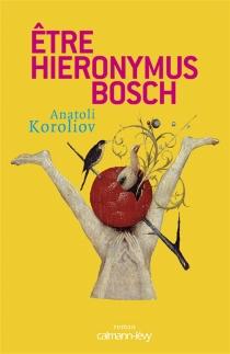 Etre Hieronymus Bosch - AnatoliKoroliov