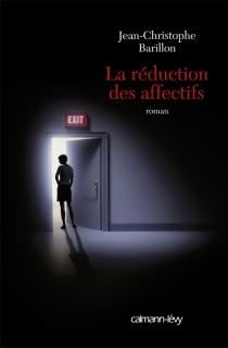 La réduction des affectifs - Jean-ChristopheBarillon